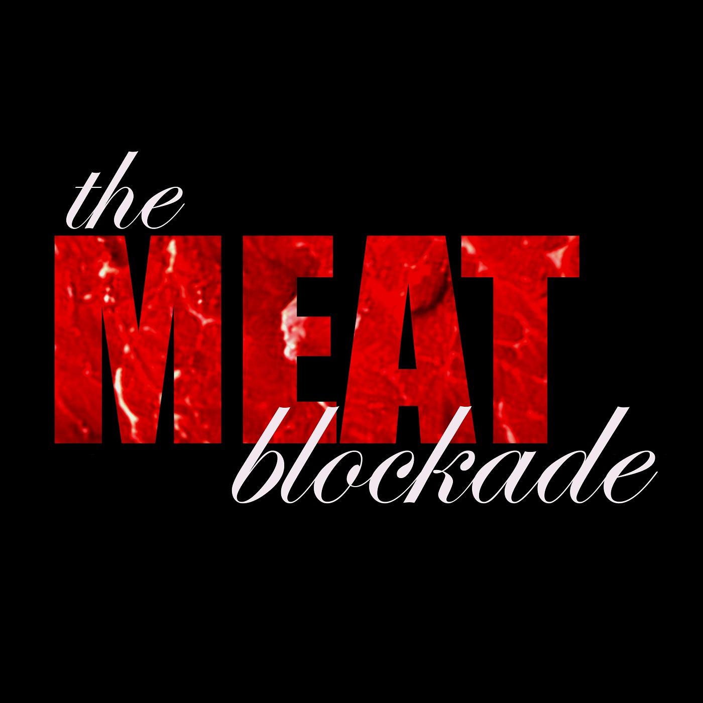 The Meat Blockade